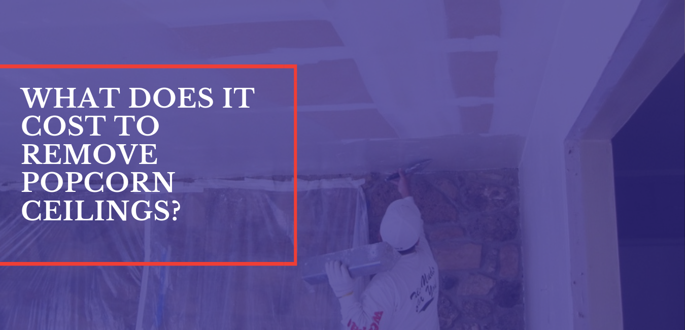 What does is cost to remove popcorn ceilings?